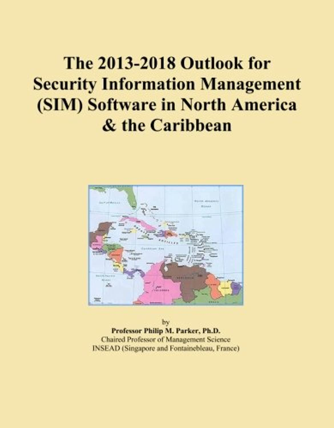 The 2013-2018 Outlook for Security Information Management (SIM) Software in North America & the Caribbean