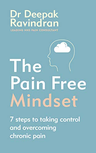 The Pain-Free Mindset: 7 Steps to Taking Control and Overcoming Chronic Pain (English Edition)