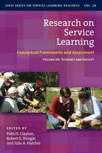Research On Service Learning Conceptual Frameworks And Assessments Iupui Series On Service Learning Research