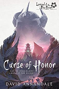 Curse of Honor: A Legend of the Five Rings Novel by [David Annandale]