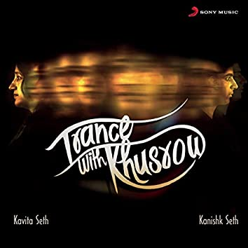 Trance with Khusrow