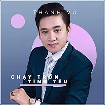 Chay Tron Tinh Yeu