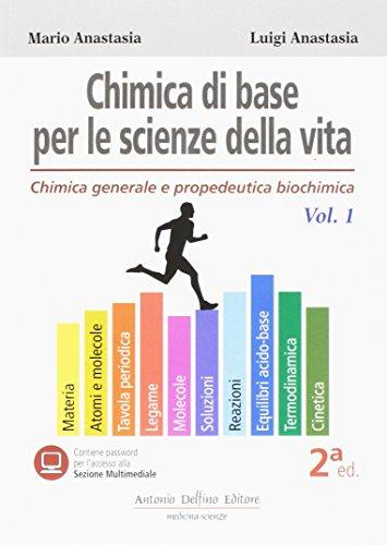 Chimica di base per le scienze della vita (Vol. 1)