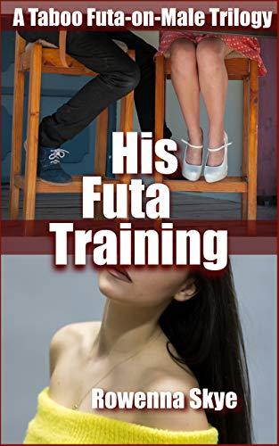 His Futa Training: A Taboo Futa-on-Male Trilogy (English Edition)