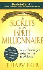 Les Secrets D'un Esprit Millionnaire - Passer Maître Au Jeu Intérieur De La Richesse de T. Harv Eker