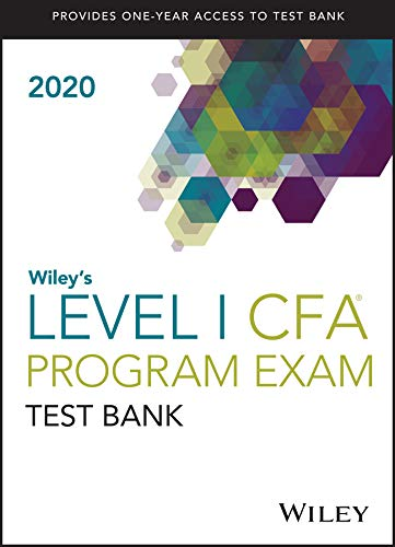 Wiley's Level I CFA Program Study Guide + Test Bank 2020