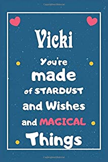Vicki You are made of Stardust and Wishes and MAGICAL Things: Personalised Name Notebook, Gift For Her, Christmas Gift, Gi...