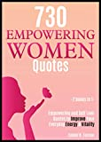 730 Empowering Women Quotes: Empowering and Self Love Quotes to Improve Your Everyday Energy & Vitality
