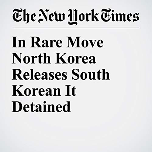 In Rare Move North Korea Releases South Korean It Detained copertina