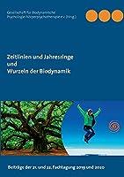 Zeitlinien und Jahresringe - Wurzeln der Biodynamik: Koerperpsychotherapie in der zweiten Lebenshaelfte - Energie-Koerper-Seele