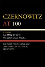 Czernowitz at 100: The First Yiddish Language Conference in Historical Perspective (English Edition)