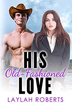 His Old-Fashioned Love (Old-Fashioned Series Book 5) by [Laylah Roberts]