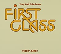 They Call This Group They Are by First Class (2012-09-11)