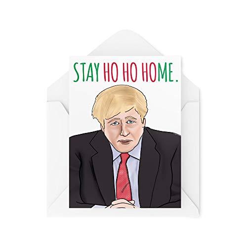 Funny Christmas Card - Stay Ho Ho Home Boris Coronavirus - Joke Cards for Xmas - Secret Santa Work Greeting Card Banter Novelty - CBH22