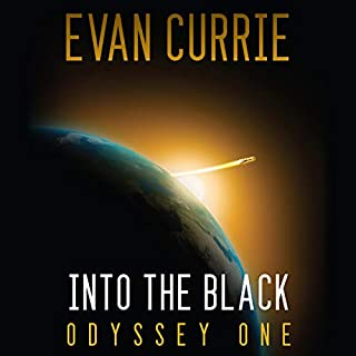 Into the Black     Odyssey One, Book 1              Written by:                                                                                                                                 Evan Currie                               Narrated by:                                                                                                                                 David de Vries                      Length: 14 hrs and 59 mins     Not rated yet     Overall 0.0