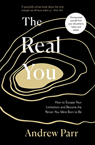 The Real You: How to Escape Your Limitations and Become the Person You Were Born to Be (English Edition)