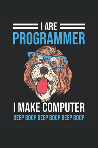 I Are Programmer I Make Computer Beep Boop Dog: Journal Diary Notebook with 120 Pages