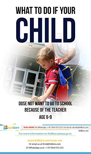 What to do if your Child does not want to go to School.: because of the Teacher – Age 6-9 (Kidbizo Book 1024) (English Edition)
