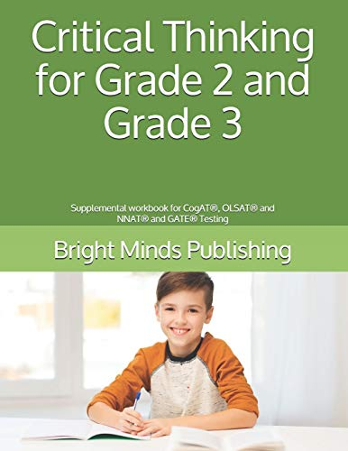 Critical Thinking for Grade 2 and Grade 3: Supplemental workbook for CogAT, OLSAT and NNAT and GATE Testing