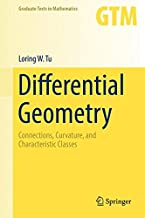 Differential Geometry: Connections, Curvature, and Characteristic Classes (Graduate Texts in Mathematics)