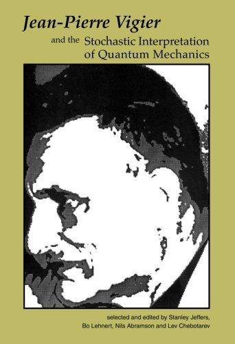 Jean-Pierre Vigier and the Stochastic Interpretation of Quantum Mechanics
