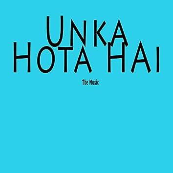 Unka Hota Hai