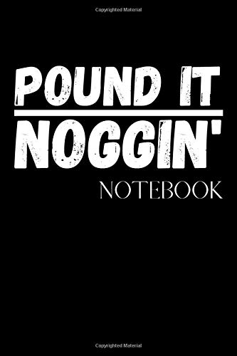 Pound It Noggin!: Black Composition Notebook/Journal/Diary for DUDE Perfect Fans 6x9 Inches A5 100 Lined College Ruled Pages Great Quality Gift