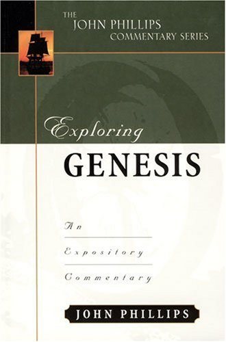Exploring Genesis (John Phillips Commentary Series)