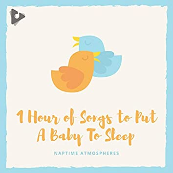 1 Hour of Songs to Put A Baby To Sleep