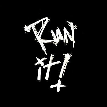 Run It (feat. Kxng Rambo)