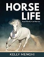 Horse Life: True Friend, True Warrior