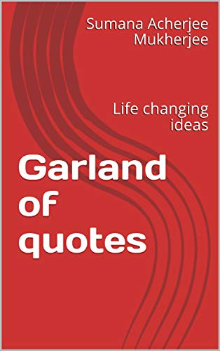 Garland of quotes: Life changing ideas