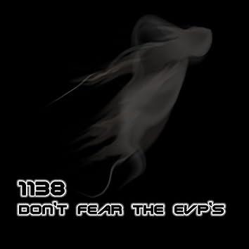 Don't Fear The EVP's