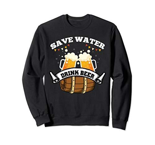 Save Water Trink Bier / Lustiges Biertrinker Sweatshirt