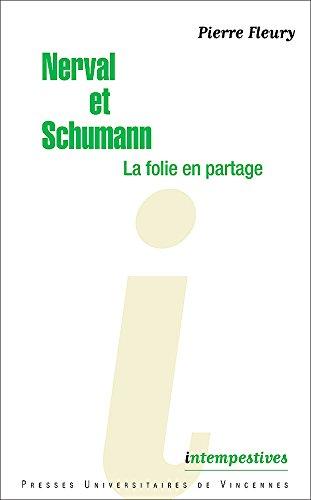 Nerval et Schumann, la folie en partage (Intempestives) (French Edition)