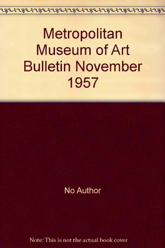 Lowest Price! Metropolitan Museum of Art Bulletin November 1957