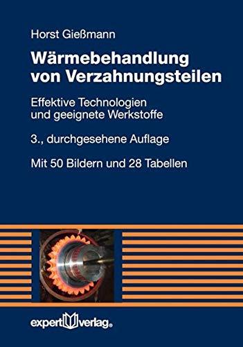 Wärmebehandlung von Verzahnungsteilen: Effektive Technologien und geeignete Werkstoffe