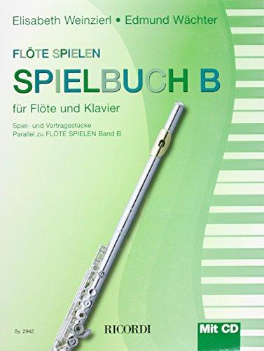 Flöte Spielen - Spielbuch B (mit CD)