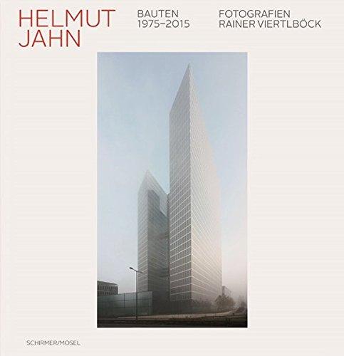 Helmut Jahn: Buildings 1975-2015: Fotografien von Rainer Viertlböck