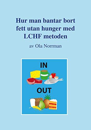 Hur man bantar bort fett utan hunger med LCHF-metoden (Swedish Edition)