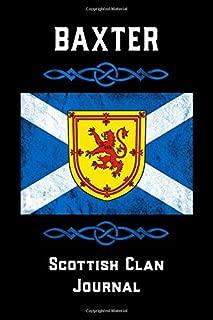 Baxter Scottish Clan Journal: Scottish Surname Scotland Flag Celtic Notebook Blank Lined Book
