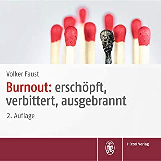 Burnout - erschöpft, verbittert, ausgebrannt                   Autor:                                                                                                                                 Volker Faust                               Sprecher:                                                                                                                                 Volker Faust                      Spieldauer: 1 Std. und 6 Min.     1 Bewertung     Gesamt 5,0