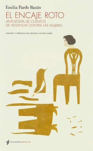 El encaje roto: Antología de cuentos de violencia contra las mujeres (Francisco...