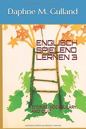 ENGLISCH SPIELEND LERNEN 3: STORIES, VOCABULARY AND QUIZ