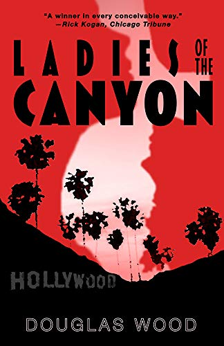 Ladies of the Canyon by [Douglas Wood]