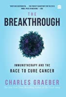 The Breakthrough: Immunotherapy and the Race to Cure Cancer [Hardcover] Charles Graeber