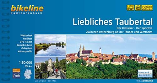 Liebliches Taubertal: Der Klassiker - Der Sportive. Zwischen Rothenburg ob der Tauber und Wertheim. 1:50.000, 264 km (Bikeline Radtourenbücher)