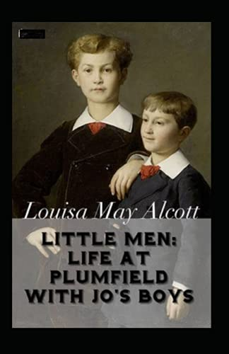 Little Men: Life At Plumfield With Jo's Boys Annotated