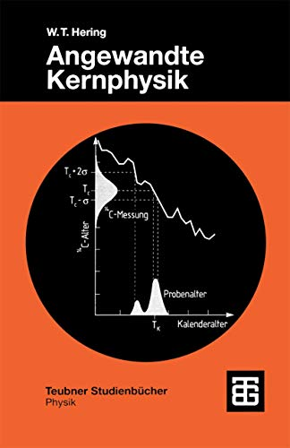 Angewandte Kernphysik: Einführung Und Übersicht (Teubner Studienbücher Physik) (German Edition)