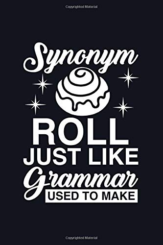 Synonym Roll Just Like Grammar Used To Make: Perfect Blank Line Gift Synonym Roll Notebook, Grammar Notebook, Vocabulary, Book Lovers, Bookworm Gifts, ... Librarian Notebook, English Teacher Notebooks